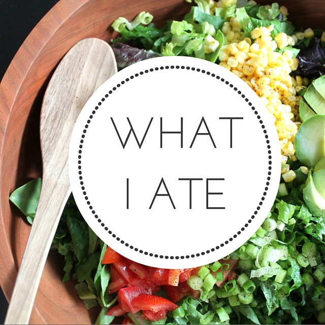 What I Ate: Getting Back on Track